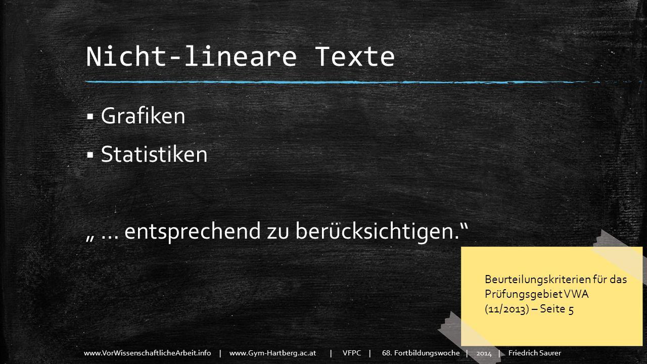 www.VorWissenschaftlicheArbeit.info | www.Gym-Hartberg.ac.at | VFPC | 68. Fortbildungswoche | 2014 | Friedrich Saurer Nicht-lineare Texte Grafiken Sta
