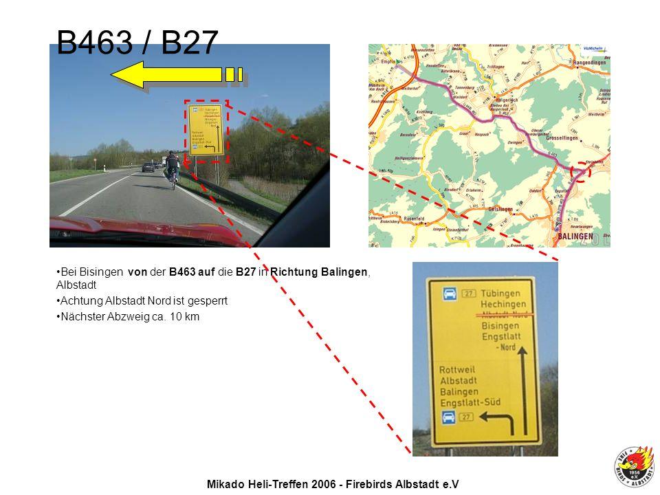 Mikado Heli-Treffen 2006 - Firebirds Albstadt e.V Bei Bisingen von der B463 auf die B27 in Richtung Balingen, Albstadt Achtung Albstadt Nord ist gesperrt Nächster Abzweig ca.