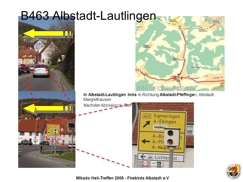 Mikado Heli-Treffen 2006 - Firebirds Albstadt e.V In Albstadt-Lautlingen links in Richtung Albstadt-Pfeffingen, Albstadt- Margrethausen Nächster Abzweig ca.