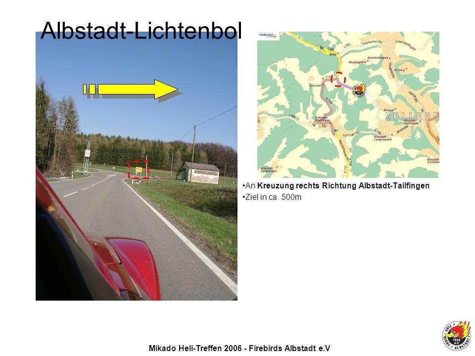 Mikado Heli-Treffen 2006 - Firebirds Albstadt e.V An Kreuzung rechts Richtung Albstadt-Tailfingen Ziel in ca.