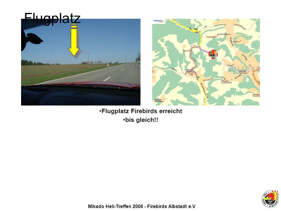 Mikado Heli-Treffen 2006 - Firebirds Albstadt e.V Flugplatz Firebirds erreicht bis gleich!.