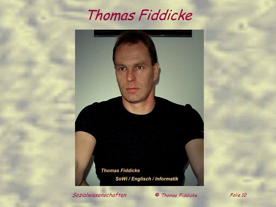 © Thomas Fiddicke Folie 10 Sozialwissenschaften Thomas Fiddicke