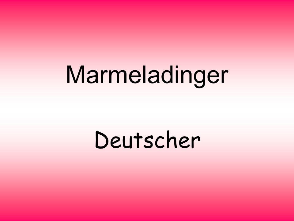 Marmeladinger Deutscher