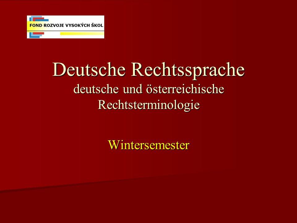 Deutsche Rechtssprache deutsche und österreichische Rechtsterminologie Wintersemester
