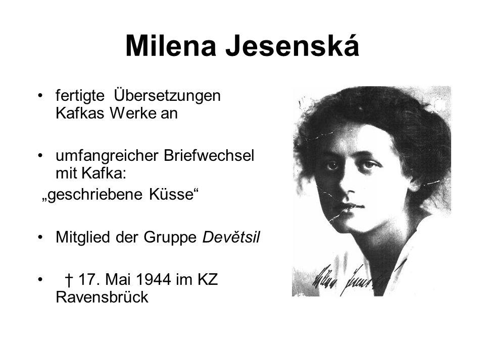Milena Jesenská fertigte Übersetzungen Kafkas Werke an umfangreicher Briefwechsel mit Kafka: geschriebene Küsse Mitglied der Gruppe Devětsil 17. Mai 1