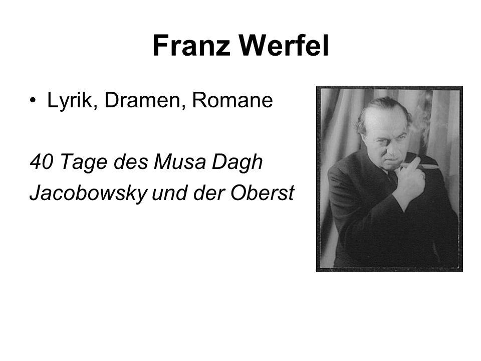 Franz Werfel Lyrik, Dramen, Romane 40 Tage des Musa Dagh Jacobowsky und der Oberst