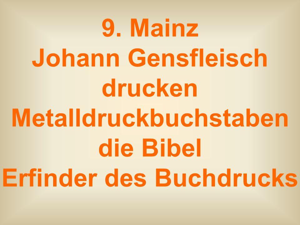 9. Mainz Johann Gensfleisch drucken Metalldruckbuchstaben die Bibel Erfinder des Buchdrucks