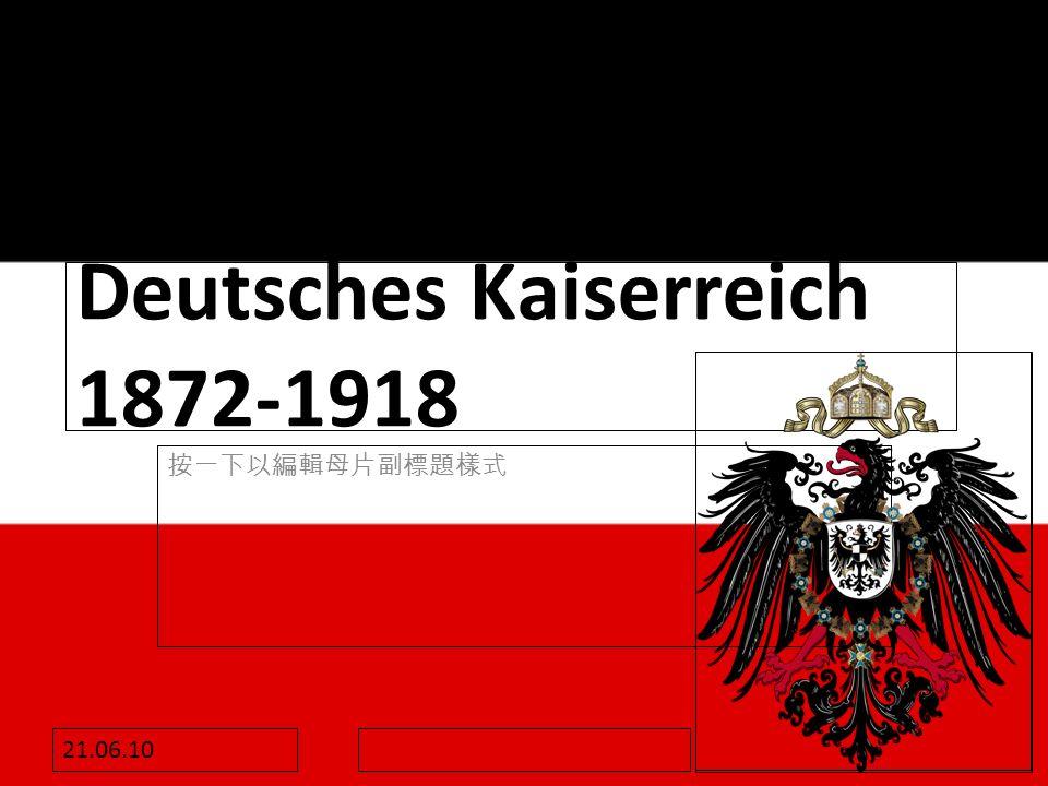 21.06.10 Deutsches Kaiserreich 1872-1918