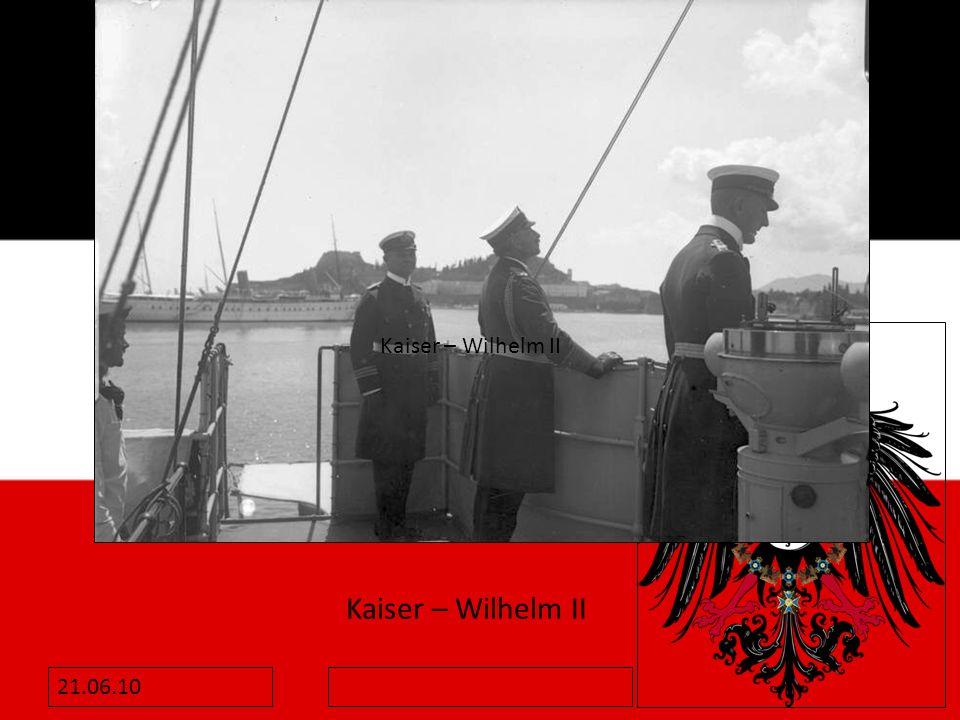 21.06.10 Kaiser – Wilhelm II