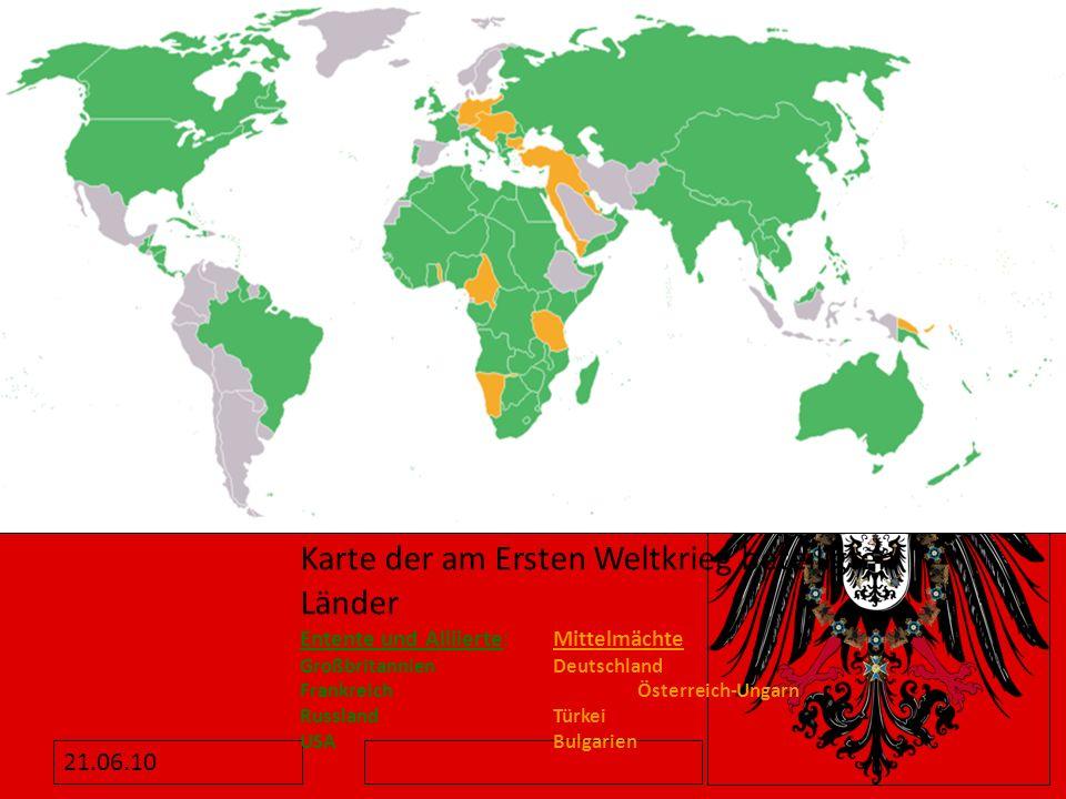 Karte der am Ersten Weltkrieg beteiligten Länder Entente und Alliierte: Mittelmächte GroßbritannienDeutschland FrankreichÖsterreich-Ungarn RusslandTür