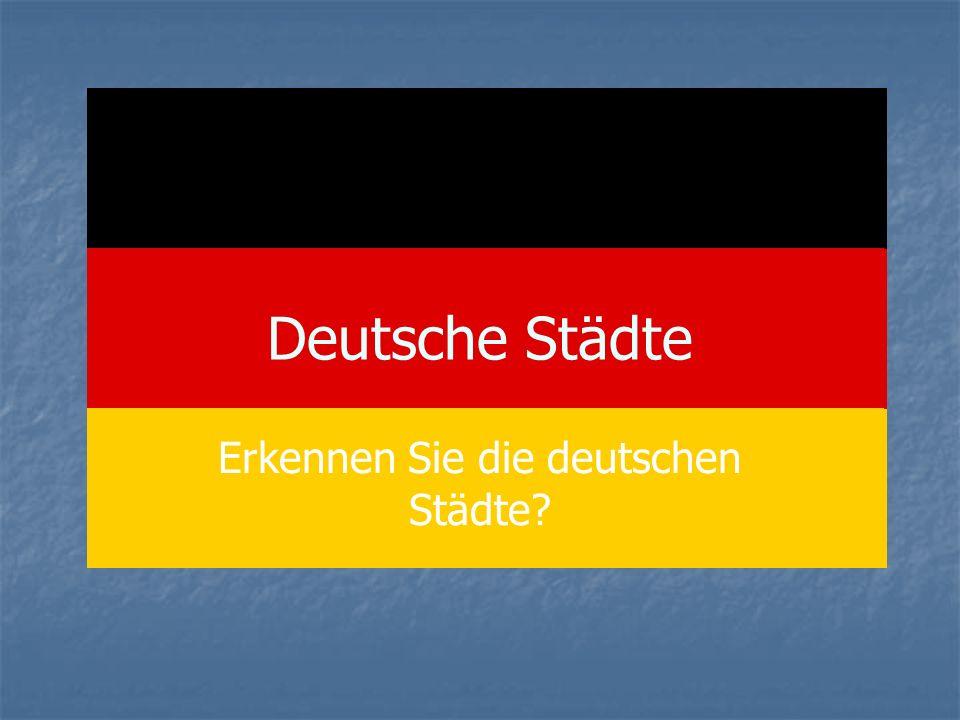Deutsche Städte Erkennen Sie die deutschen Städte?