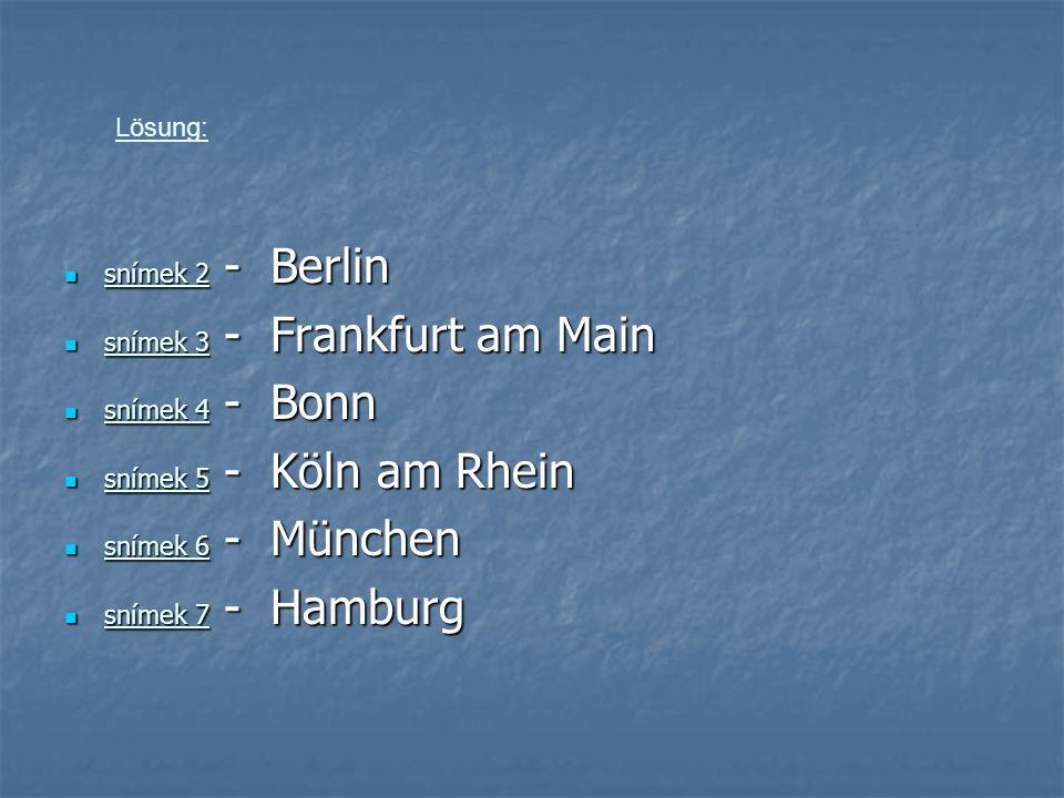 snímek 2 - Berlin snímek 2 - Berlin snímek 3 - Frankfurt am Main snímek 3 - Frankfurt am Main snímek 4 - Bonn snímek 4 - Bonn snímek 5 - Köln am Rhein