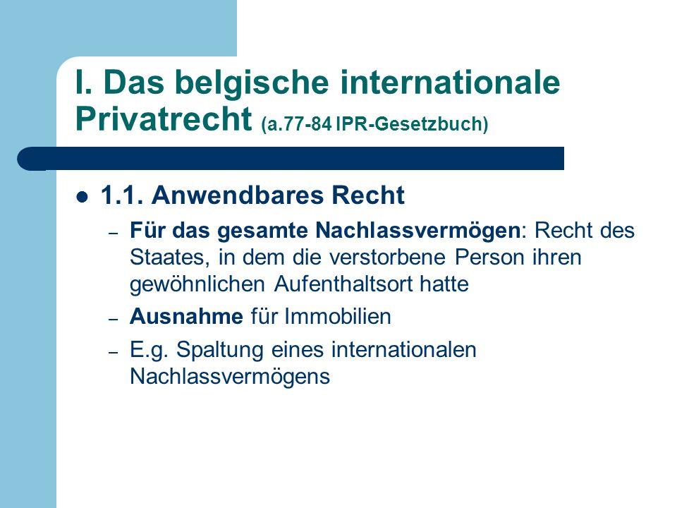 I. Das belgische internationale Privatrecht (a.77-84 IPR-Gesetzbuch) 1.1.