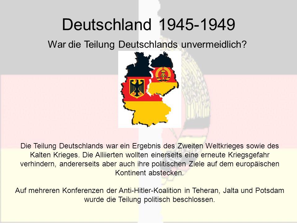 Gliederung 1Konferenz in Teheran 1943 2Konferenz in Potsdam 1945 3Die Jahre 45-46 4Die Jahre 47-48 5Die Jahre 48-49 6Der Kalte Krieg 7Fazit