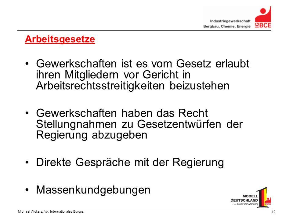 Michael Wolters, Abt. Internationales.Europa 12 Arbeitsgesetze Gewerkschaften ist es vom Gesetz erlaubt ihren Mitgliedern vor Gericht in Arbeitsrechts