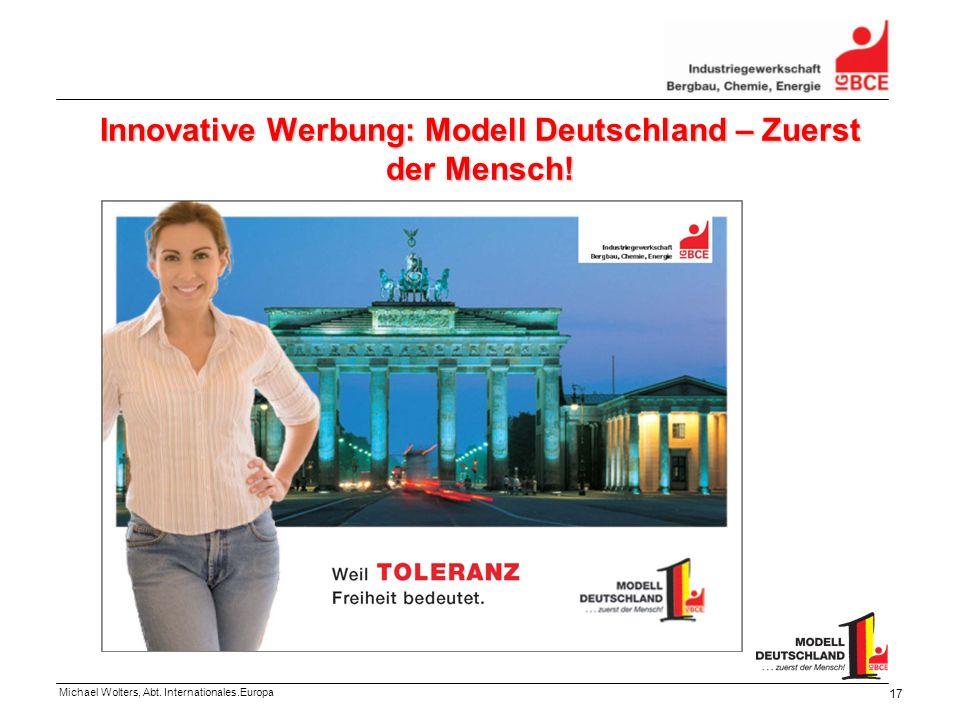 Michael Wolters, Abt. Internationales.Europa 17 Innovative Werbung: Modell Deutschland – Zuerst der Mensch!