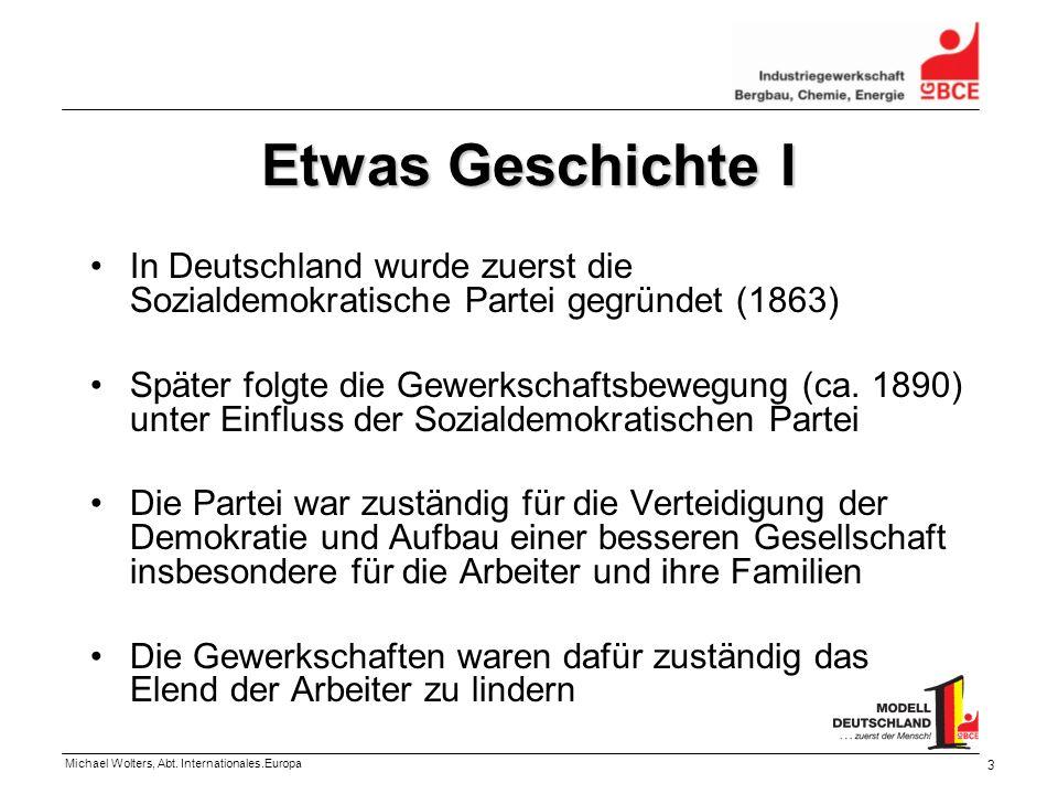 Michael Wolters, Abt. Internationales.Europa 3 Etwas Geschichte I In Deutschland wurde zuerst die Sozialdemokratische Partei gegründet (1863) Später f
