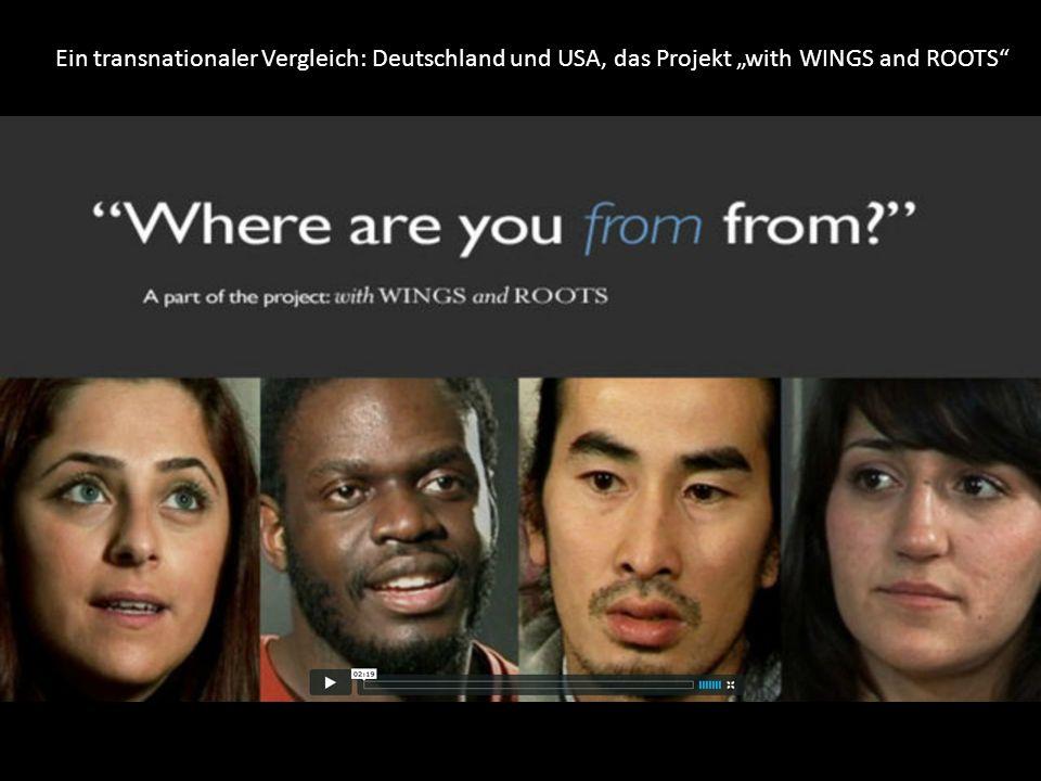 Ein transnationaler Vergleich: Deutschland und USA, das Projekt with WINGS and ROOTS