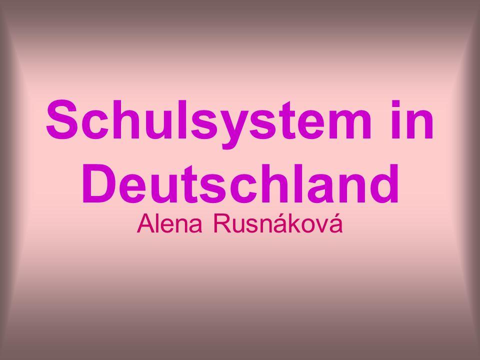 Schulsystem in Deutschland Alena Rusnáková