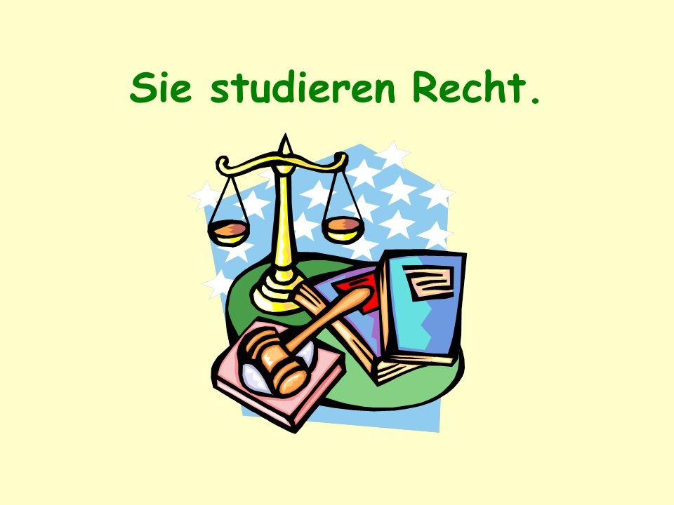 Sie studieren Recht.