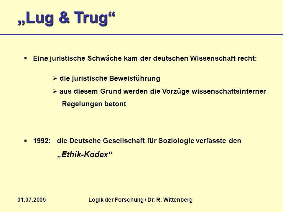 Lug & Trug 01.07.2005Logik der Forschung / Dr. R. Wittenberg die juristische Beweisführung aus diesem Grund werden die Vorzüge wissenschaftsinterner R