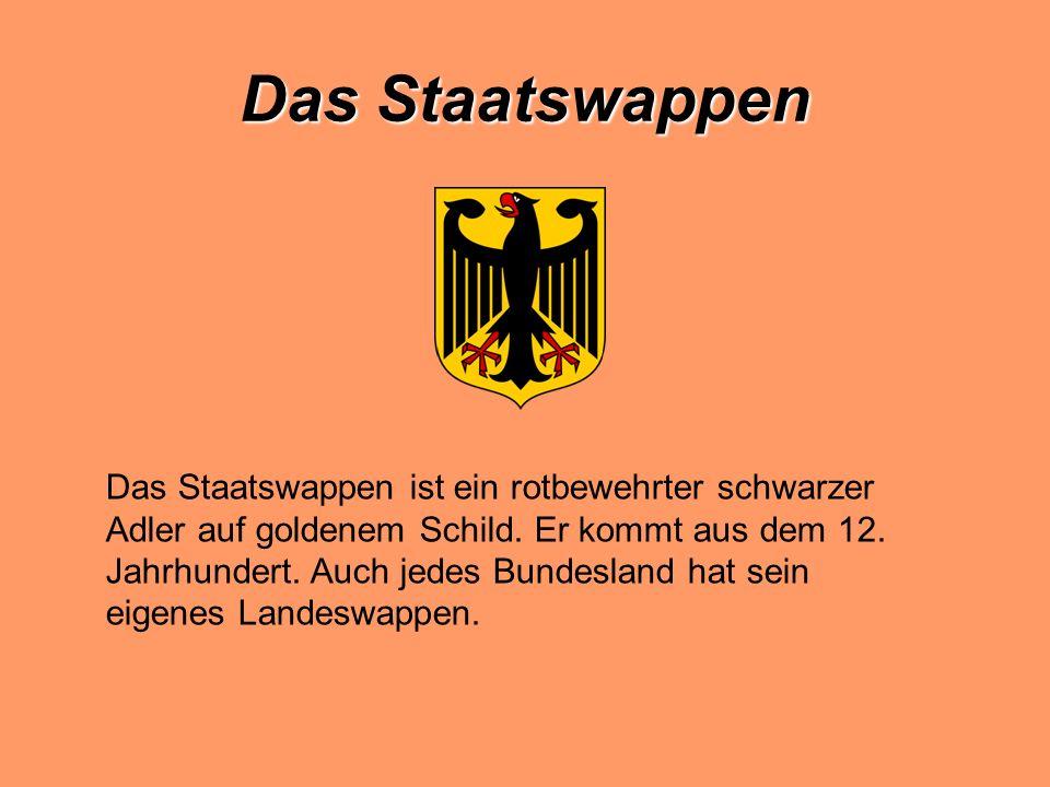Das Staatswappen Das Staatswappen ist ein rotbewehrter schwarzer Adler auf goldenem Schild.