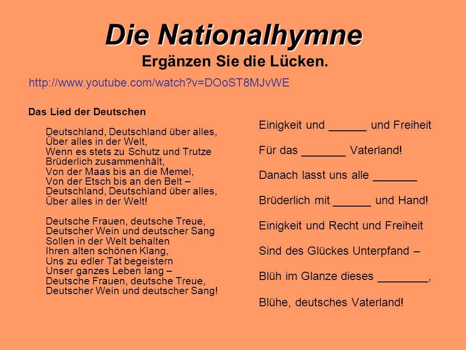 Die Nationalhymne Die Nationalhymne Ergänzen Sie die Lücken.