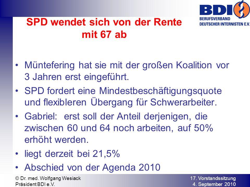 SPD wendet sich von der Rente mit 67 ab Müntefering hat sie mit der großen Koalition vor 3 Jahren erst eingeführt.