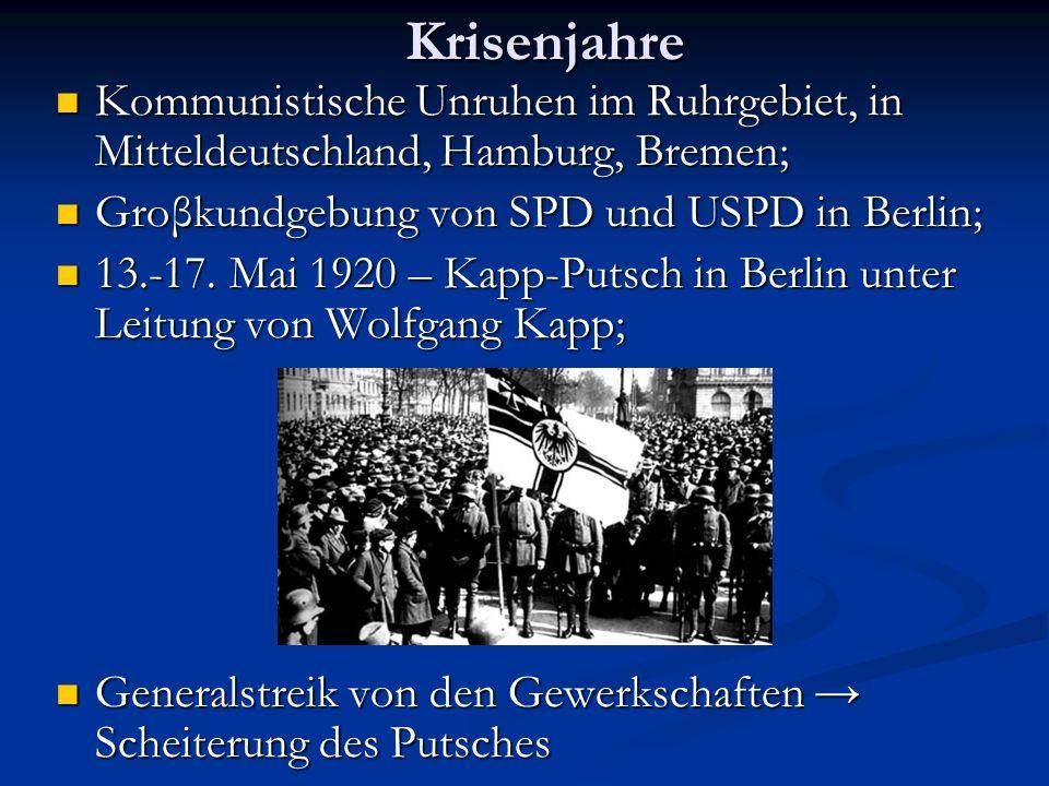 Krisenjahre Kommunistische Unruhen im Ruhrgebiet, in Mitteldeutschland, Hamburg, Bremen; Kommunistische Unruhen im Ruhrgebiet, in Mitteldeutschland, H