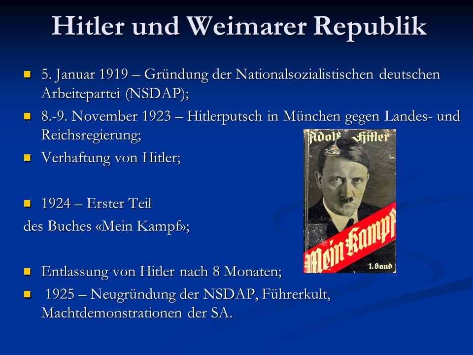 Hitler und Weimarer Republik 5. Januar 1919 – Gründung der Nationalsozialistischen deutschen Arbeitepartei (NSDAP); 5. Januar 1919 – Gründung der Nati