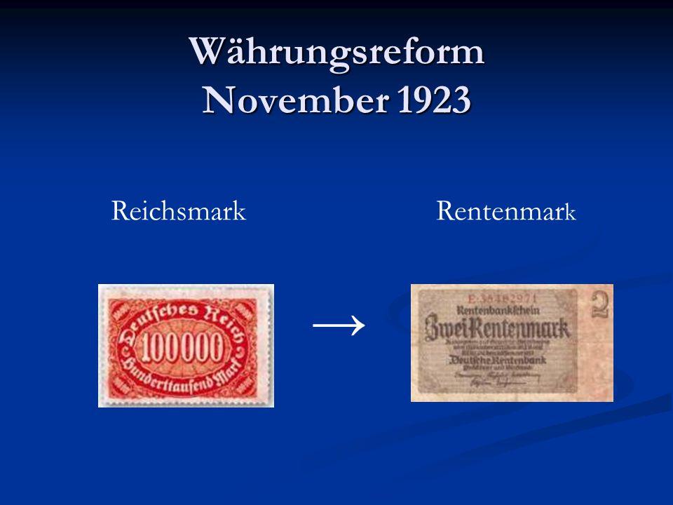 Währungsreform November 1923 ReichsmarkRentenmar k