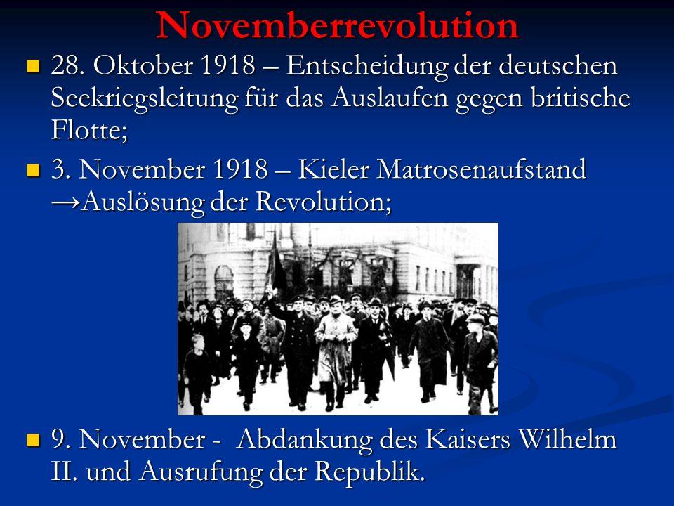 Novemberrevolution 28. Oktober 1918 – Entscheidung der deutschen Seekriegsleitung für das Auslaufen gegen britische Flotte; 28. Oktober 1918 – Entsche