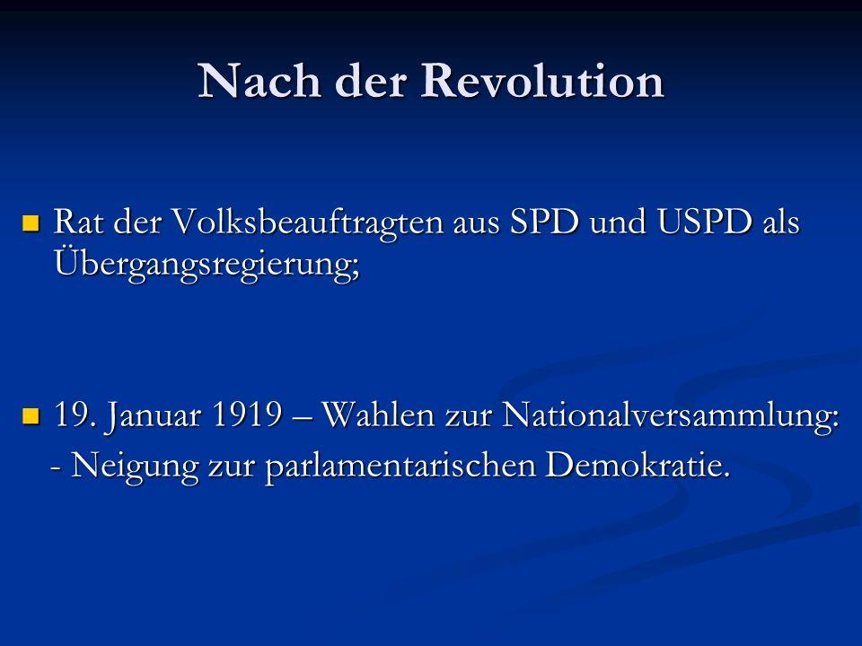 Nach der Revolution Rat der Volksbeauftragten aus SPD und USPD als Übergangsregierung; Rat der Volksbeauftragten aus SPD und USPD als Übergangsregierung; 19.