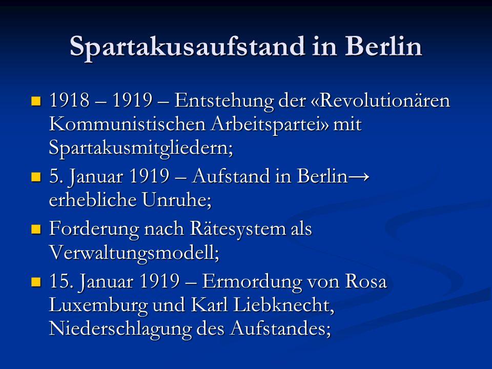 Spartakusaufstand in Berlin 1918 – 1919 – Entstehung der «Revolutionären Kommunistischen Arbeitspartei» mit Spartakusmitgliedern; 1918 – 1919 – Entstehung der «Revolutionären Kommunistischen Arbeitspartei» mit Spartakusmitgliedern; 5.