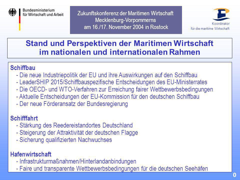Stand und Perspektiven der Maritimen Wirtschaft im nationalen und internationalen Rahmen Schiffbau - Die neue Industriepolitik der EU und ihre Auswirk