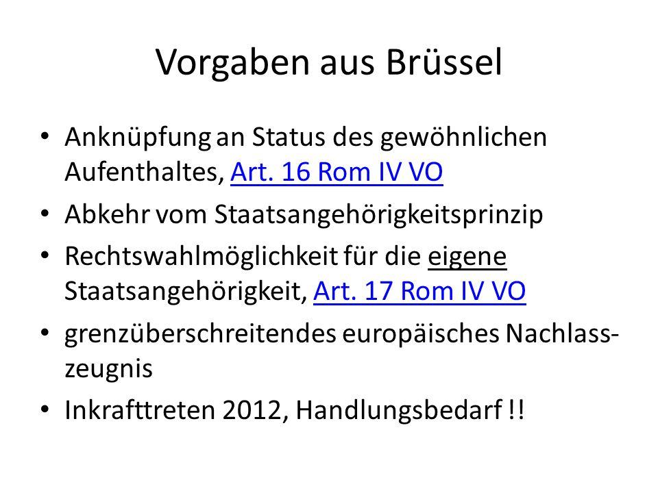 Vorgaben aus Brüssel Anknüpfung an Status des gewöhnlichen Aufenthaltes, Art. 16 Rom IV VOArt. 16 Rom IV VO Abkehr vom Staatsangehörigkeitsprinzip Rec