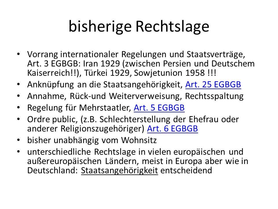 bisherige Rechtslage Vorrang internationaler Regelungen und Staatsverträge, Art. 3 EGBGB: Iran 1929 (zwischen Persien und Deutschem Kaiserreich!!), Tü