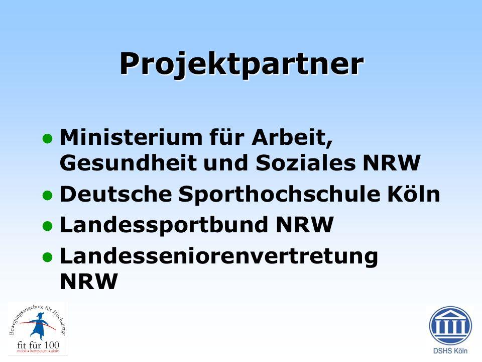 Projektpartner Ministerium für Arbeit, Gesundheit und Soziales NRW Deutsche Sporthochschule Köln Landessportbund NRW Landesseniorenvertretung NRW