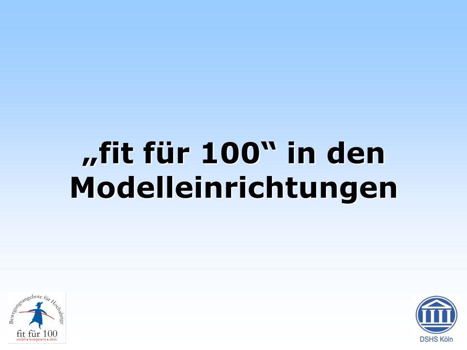 fit für 100 in den Modelleinrichtungen