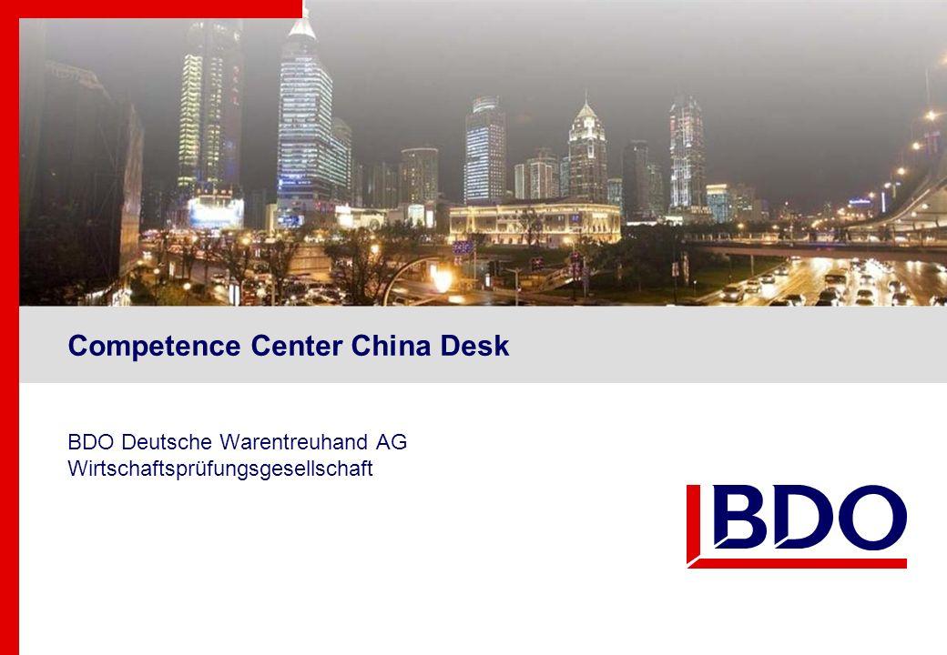 Competence Center China Desk BDO Deutsche Warentreuhand AG Wirtschaftsprüfungsgesellschaft