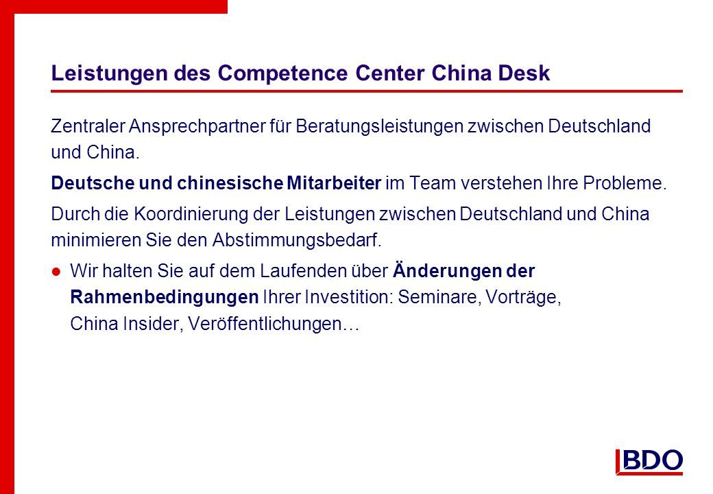 Leistungen des Competence Center China Desk Zentraler Ansprechpartner für Beratungsleistungen zwischen Deutschland und China. Deutsche und chinesische