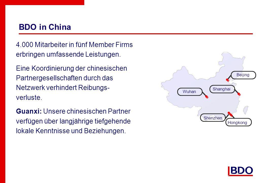 BDO in China 4.000 Mitarbeiter in fünf Member Firms erbringen umfassende Leistungen. Eine Koordinierung der chinesischen Partnergesellschaften durch d