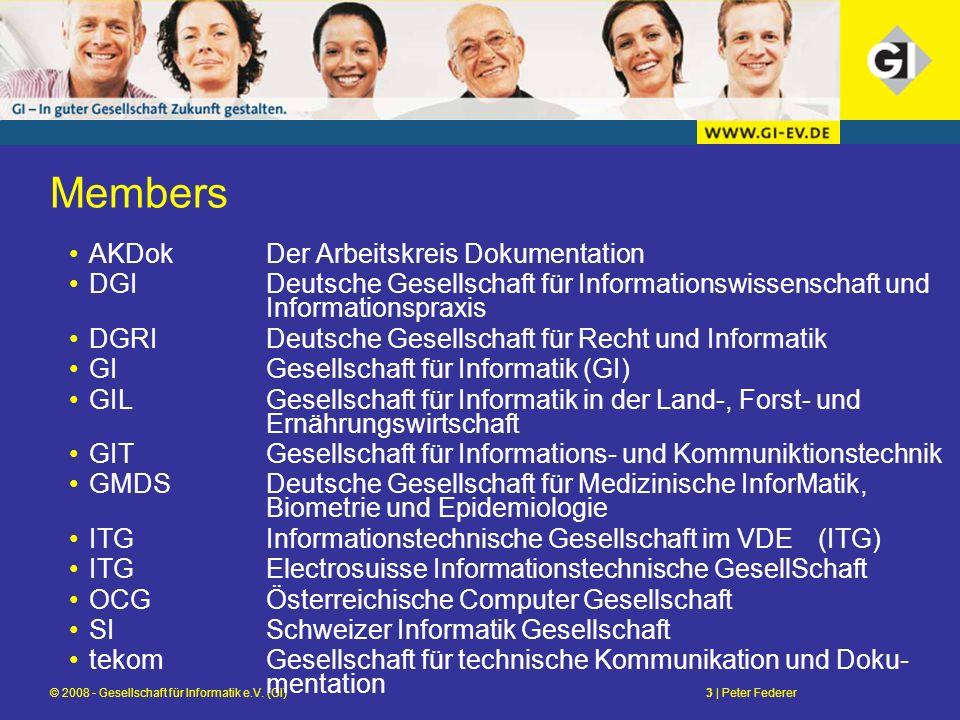 © 2008 - Gesellschaft für Informatik e.V. (GI)3 | Peter Federer Members AKDokDer Arbeitskreis Dokumentation DGIDeutsche Gesellschaft für Informationsw