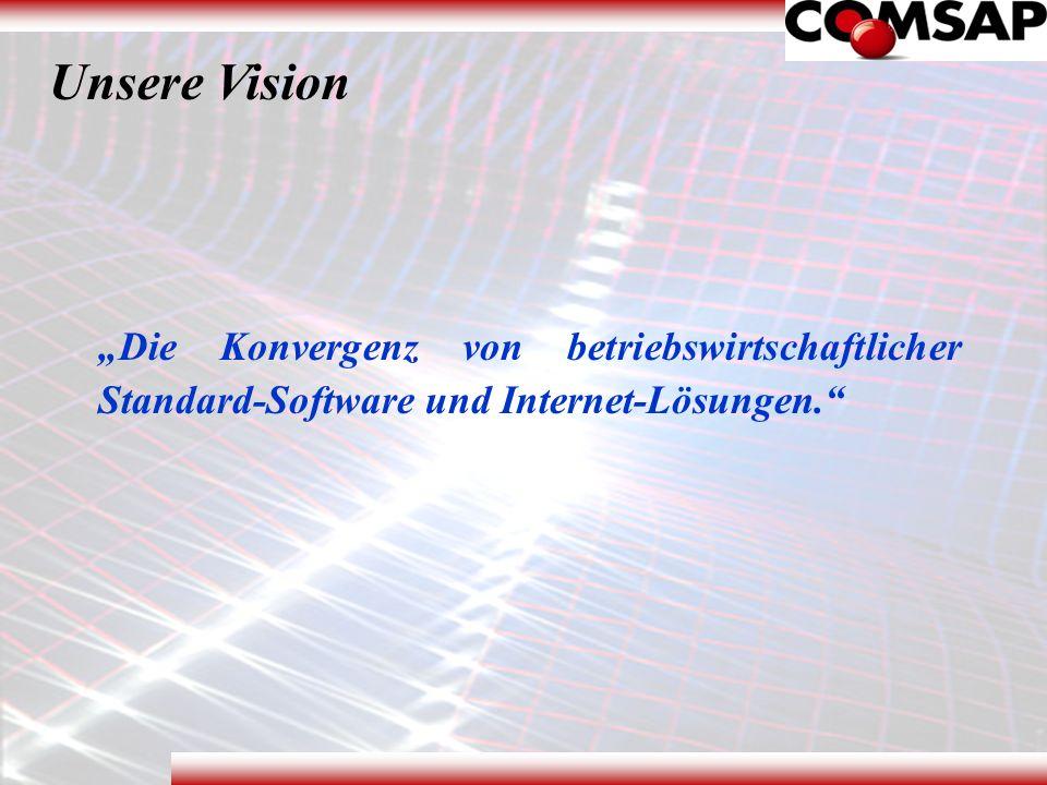 Unsere Vision Die Konvergenz von betriebswirtschaftlicher Standard-Software und Internet-Lösungen.
