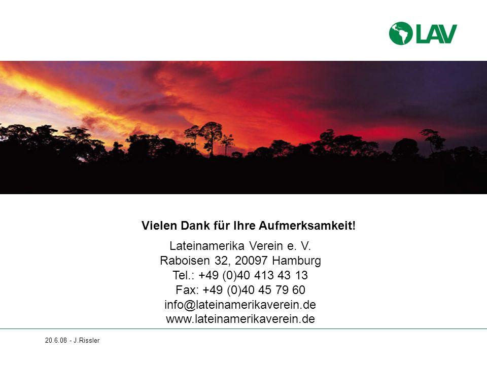 Vielen Dank für Ihre Aufmerksamkeit! Lateinamerika Verein e. V. Raboisen 32, 20097 Hamburg Tel.: +49 (0)40 413 43 13 Fax: +49 (0)40 45 79 60 info@late