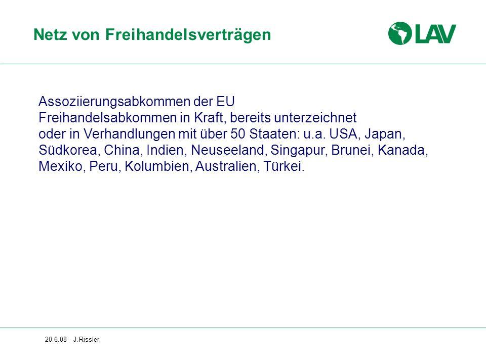 20.6.08 - J.Rissler Netz von Freihandelsverträgen Assoziierungsabkommen der EU Freihandelsabkommen in Kraft, bereits unterzeichnet oder in Verhandlung