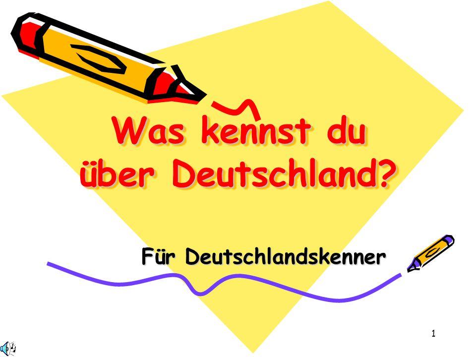 1 Was kennst du über Deutschland? Für Deutschlandskenner