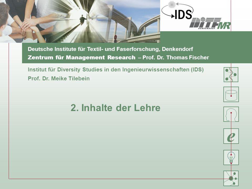 e Deutsche Institute für Textil- und Faserforschung, Denkendorf Zentrum für Management Research – Prof. Dr. Thomas Fischer Institut für Diversity Stud