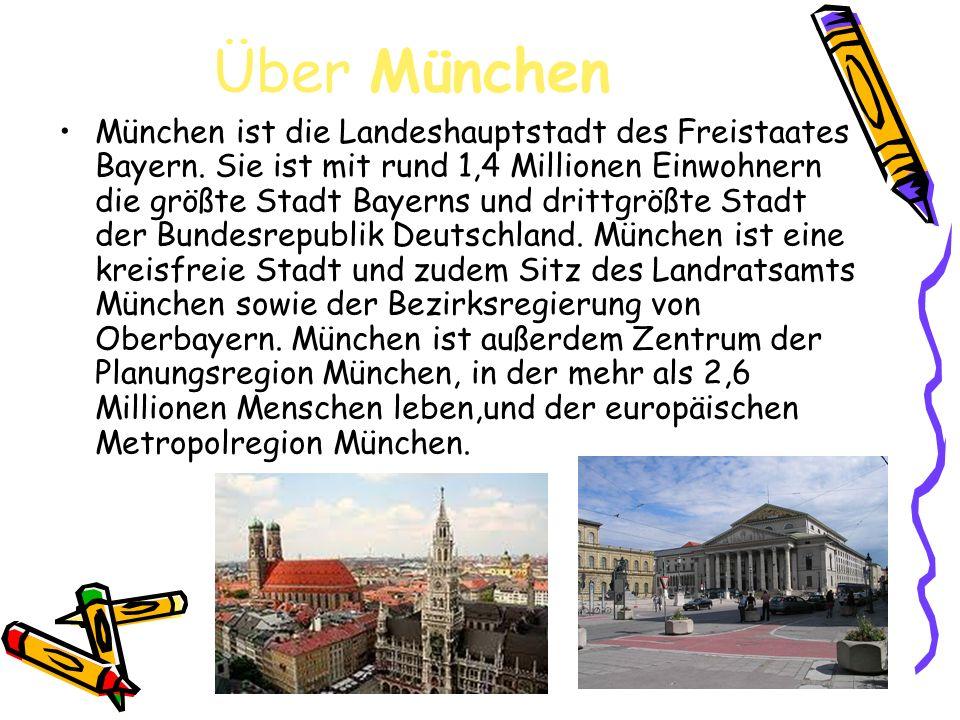 Über München München ist die Landeshauptstadt des Freistaates Bayern. Sie ist mit rund 1,4 Millionen Einwohnern die größte Stadt Bayerns und drittgröß