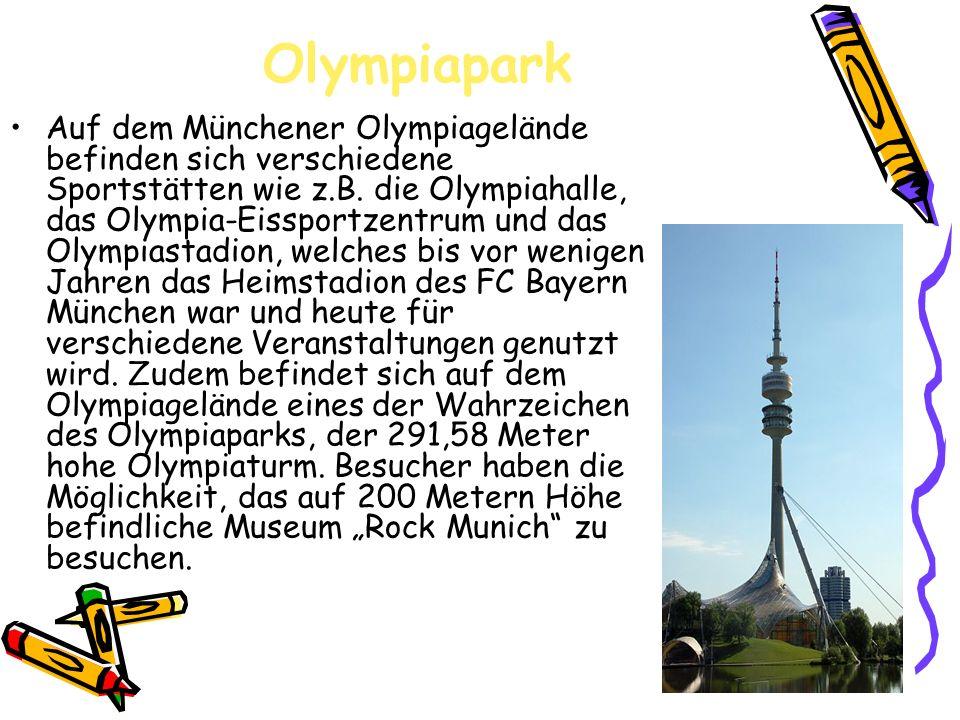 Olympiapark Auf dem Münchener Olympiagelände befinden sich verschiedene Sportstätten wie z.B. die Olympiahalle, das Olympia-Eissportzentrum und das Ol